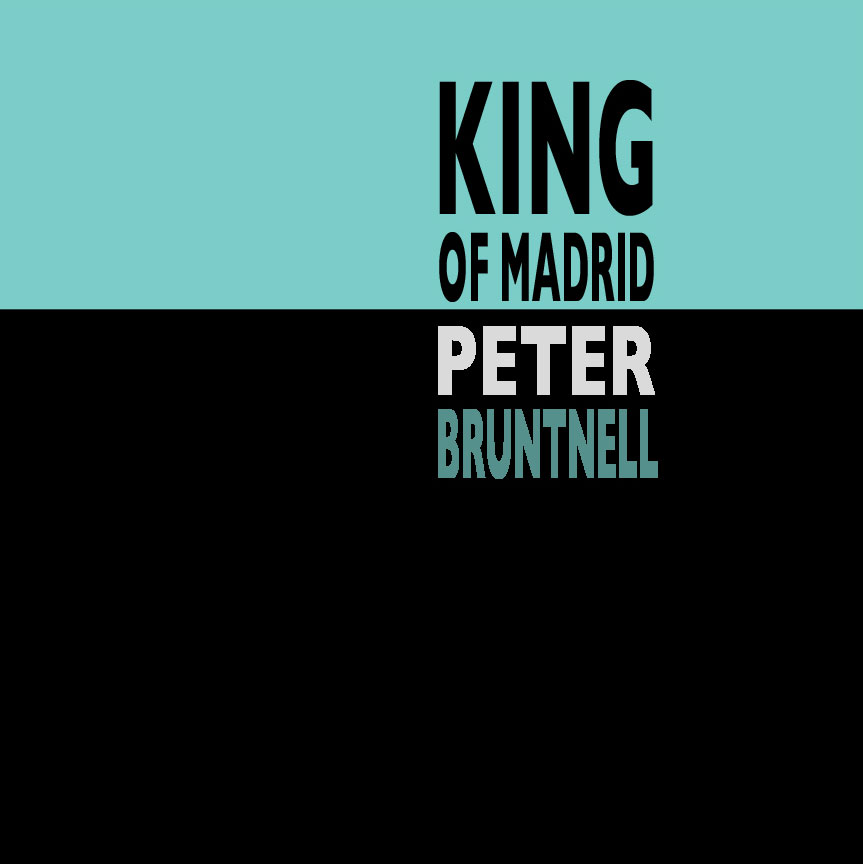 Pre-order The King of Madrid by Peter Bruntnell